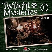 Thanatos (Twilight Mysteries - Die neuen Folgen 2) | Paul Burghardt, Tom Steinbrecher, Erik Albrodt
