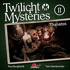 Thanatos (Twilight Mysteries - Die neuen Folgen 2) Hörspiel