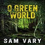 O Green World | Sam Vary