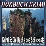 Die Rache des Schicksals (Hörbuch Krimi 5) | K.- H. Weimer