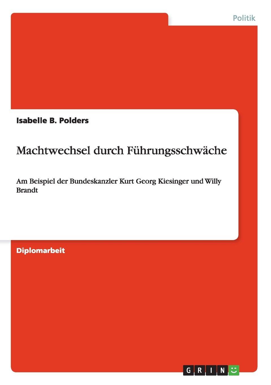Machtwechsel durch Führungsschwäche (German Edition): Isabelle B ...