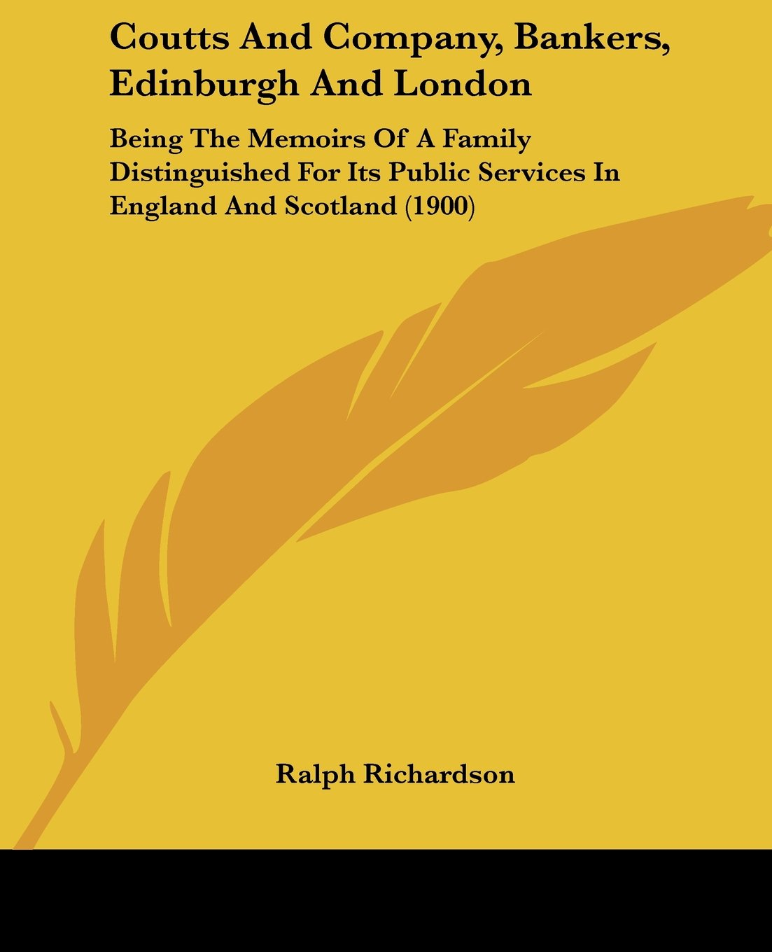 Download Coutts And Company, Bankers, Edinburgh And London: Being The Memoirs Of A Family Distinguished For Its Public Services In England And Scotland (1900) PDF