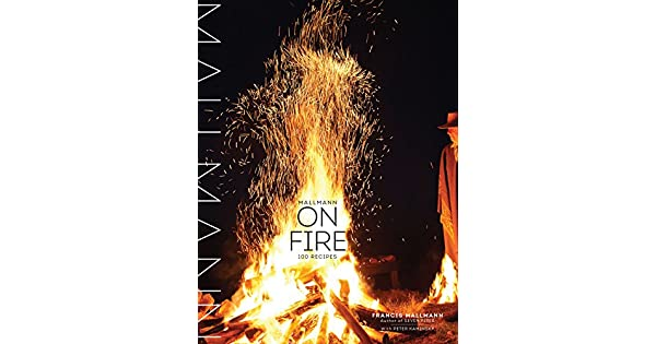 Amazon.com: Mallmann on Fire: 100 Inspired Recipes to Grill ...