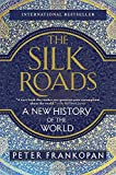#10: The Silk Roads: A New History of the World