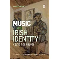 Music and Irish Identity: Celtic Tiger Blues (Ashgate