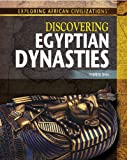 Discovering Egyptian Dynasties, Therese Shea, 1477718818