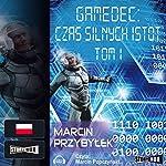 Czas silnych istot 1 (Gamedec 4.1) | Marcin Przybylek