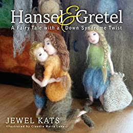 Hansel and Gretel: A Fairy Tale with a Down Syndrome Twist (Fairy Ability Tales Book 5) by [Kats, Jewel]