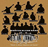 Family Meeting (Wentus Blues Band 20 Years Anniversary / Music From the Motion Picture)