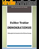 Demokratismus. Philosophie der demokratischen Weltanschauung