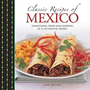 Classic Recipes of Mexico by Jane Milton (2015-09-30)