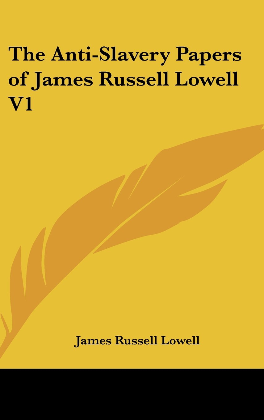The Anti-Slavery Papers of James Russell Lowell V1 pdf epub