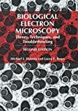 Biological Electron Microscopy : Theory, Techniques, and Troubleshooting, Dykstra, Michael J. and Reuss, Laura E., 1461348560