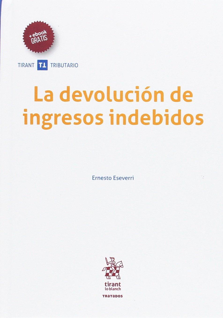 La Devolución de Ingresos Indebidos Tratados Tirant Tributario ...
