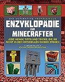 Die ultimative inoffizielle Enzyklopädie für Minecrafter: Jede Menge Tipps und Tricks, die so nicht in den offiziellen Guides stehen