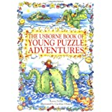 The Usborne Book of Young Puzzle Adventures: Lucy and the Sea Monster, Chocolate Island, Dragon in the Cupboard (Young Puzzle