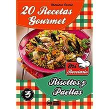 20 RECETAS GOURMET - RISOTTOS Y PAELLAS (Colección Mi Recetario nº 3) (Spanish Edition)