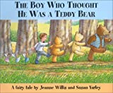 The Boy Who Thought He Was a Teddy Bear, Jeanne Willis, 156145270X