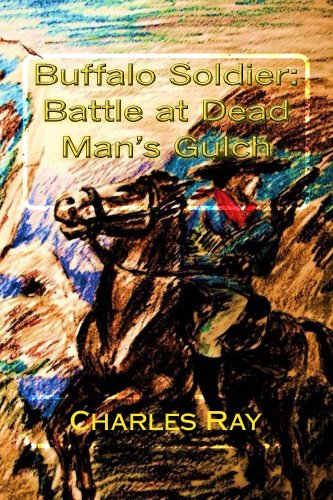 Buffalo Soldier: Battle at Dead Man's Gulch by [Ray, Charles]