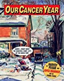 Our Cancer Year (American Splendor) by Harvey Pekar (22-Sep-1994) Paperback