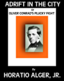 Adrift in the City, or Oliver Conrad's Plucky Fight