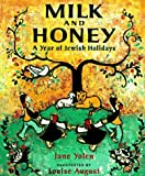 Milk and Honey: A Year of Jewish Holidays