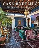 home decor styles Casa Bohemia: The Spanish-Style House