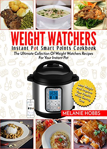 weight-watchers-instant-pot-smart-points-cookbook-the-ultimate-collection-of-weight-watchers-recipes