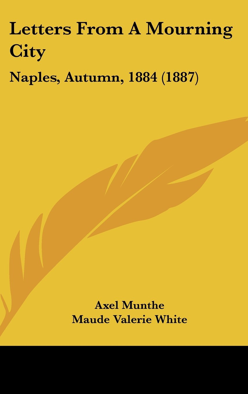 Download Letters From A Mourning City: Naples, Autumn, 1884 (1887) PDF