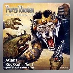 Atlans Rückkehr - Teil 2 (Perry Rhodan Silber Edition 124) Hörbuch