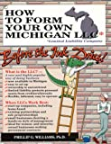 img - for How to Form Your Own Michigan Llc (Limited Liability Company) Before the Ink Dries: A Step-By-Step Guide, With Forms (Small Business Limited Liability Company Series, V. 1) book / textbook / text book