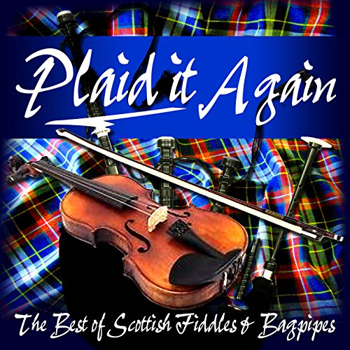 Plaid It Again (The Best of Scottish Fiddles & Bagpipes)