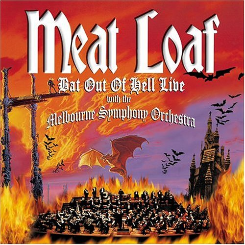 Meat Loaf - Bat Out Of Hell Live with the Melbourne Symphony Orchestra - Zortam Music