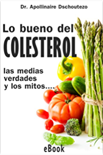 LO BUENO DEL COLESTEROL: La información que necesitas para el control de tu salud