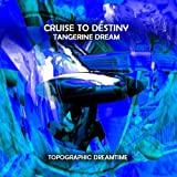 Cruise to Destiny by Tangerine Dream