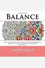 Balance - For Crayons And Wide Tipped Markers: Angie's Gentle Mood Menders - Volume 1 (Angie's Gentle Mood Menders - For Crayons And Wide Tipped Markers) Paperback