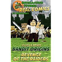 Minecraft Comics: Flash and Bones: Bandit Origins - Revenge of the Raiders (Real Comics In Minecraft - Bandit Origins Book 1)