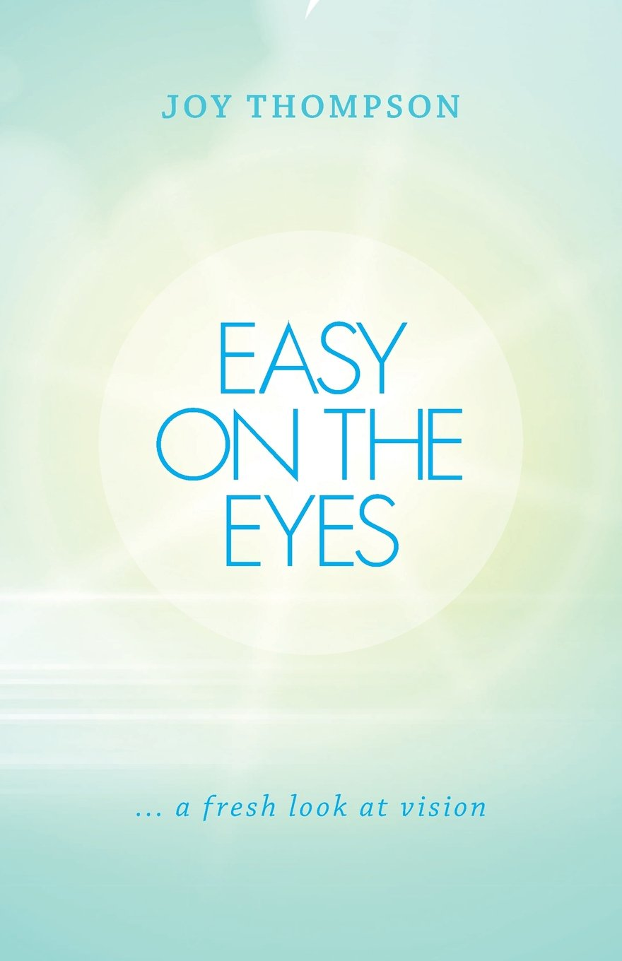 Download Easy on the Eyes: ... a fresh look at vision pdf epub