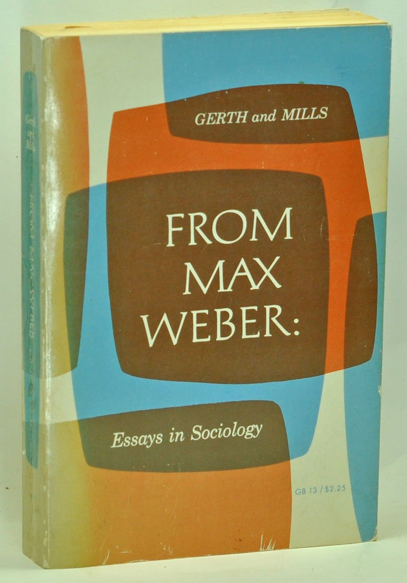 from max weber essays in sociology h h gerth c wright mills from max weber essays in sociology h h gerth c wright mills com books