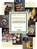 barbecue et autres recettes d afrique du sud cuisine d ici et d ailleurs french edition