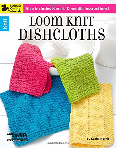 (Loom Knit Dishcloths: Also includes Knook & needle instructions (Knit) )