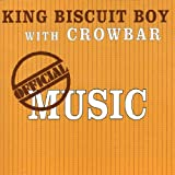 King Biscuit Boy W/Crowbar/ Official Music