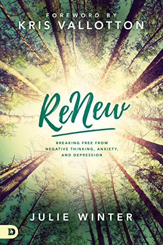 ReNew: Breaking Free from Negative Thinking, Anxiety, and Depression cover