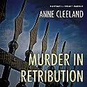 Murder in Retribution: Scotland Yard, Book 2 Audiobook by Anne Cleeland Narrated by Marcella Riordan