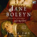 Jane Boleyn: The True Story of the Infamous Lady Rochford Audiobook by Julia Fox Narrated by Rosalyn Landor