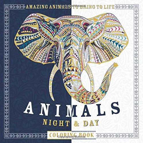 - Animals Night & Day Coloring Book: Amazing Animals to Bring to Life