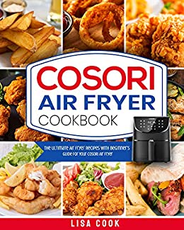 Amazon.com: COSORI Air Fryer Cookbook: The Ultimate Air