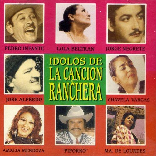 Idolos de la Cancion Ranchera,...