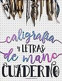 Caligrafia y Letras de Mano: Cuaderno: Más de 100 páginas para practicar caligrafía y lettering (Serie de Artesania)