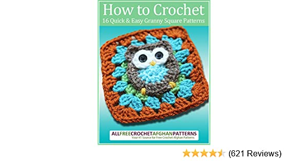 How To Crochet 16 Quick And Easy Granny Square Patterns Kindle